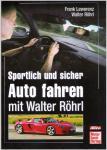 Sportlich und sicher Auto fahren mit Walter Röhrl