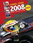 Formel Story 2008. Die Rennen, die Fahrer, die Technik
